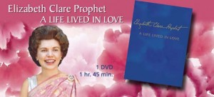 A Life Lived In Love, the biography of Elizabeth Clare Prophet